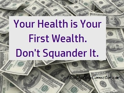 Good Health is Your First Wealth